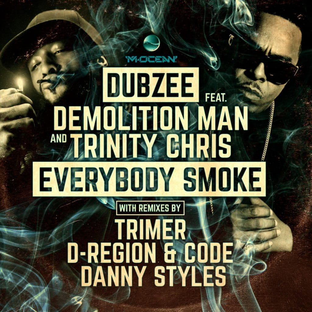 Dubzee ft. Demolition Man & Trinity Chris: Everybody Smoke